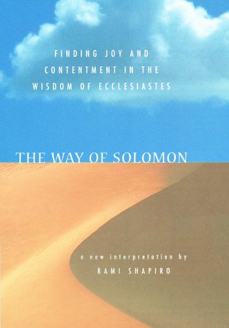 Way of Solomon Finding Joy and Contentment in the Wisdom of Ecclesiastes N/A edition cover