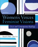 Women's Voices, Feminist Visions: Classic and Contemporary Readings  2014 9780078027000 Front Cover