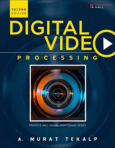 Digital Video Processing  2nd 2015 9780133991000 Front Cover