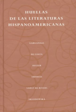 Huellas de la Literatura Hispanoamericana  1st 1997 edition cover
