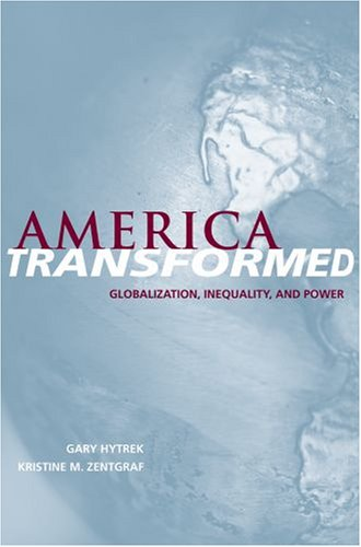 America Transformed Globalization, Inequality, and Power  2008 edition cover