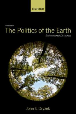 Politics of the Earth Environmental Discourses 3rd 2013 edition cover