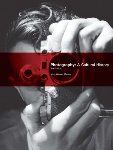 Photography A Cultural History 3rd 2011 edition cover