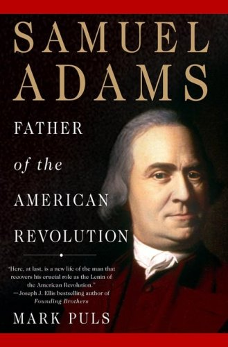 Samuel Adams Father of the American Revolution  2009 edition cover