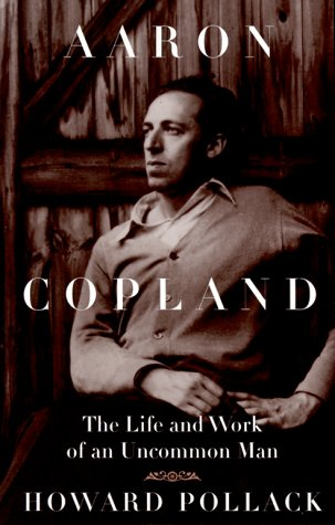 Aaron Copland The Life and Work of an Uncommon Man  2000 edition cover