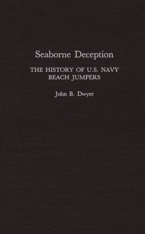 Seaborne Deception The History of U. S. Navy Beach Jumpers  1992 9780275938000 Front Cover