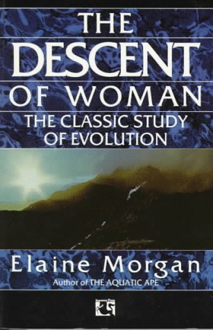 Descent of Woman The Classic Study of Evolution 4th 2001 (Revised) 9780285627000 Front Cover