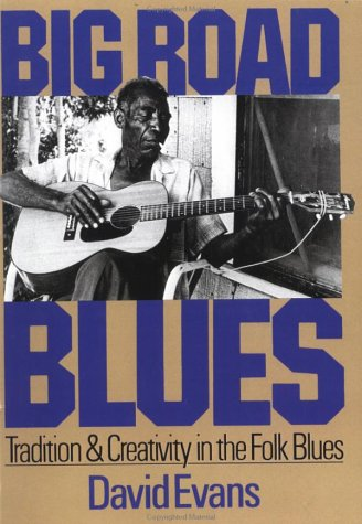 Big Road Blues Tradition and Creativity in the Folk Blues Reprint  9780306803000 Front Cover