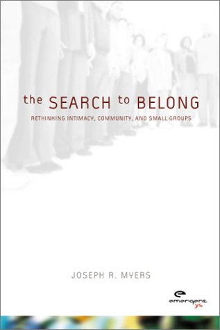 Search to Belong Rethinking Intimacy, Community, and Small Groups  2003 edition cover