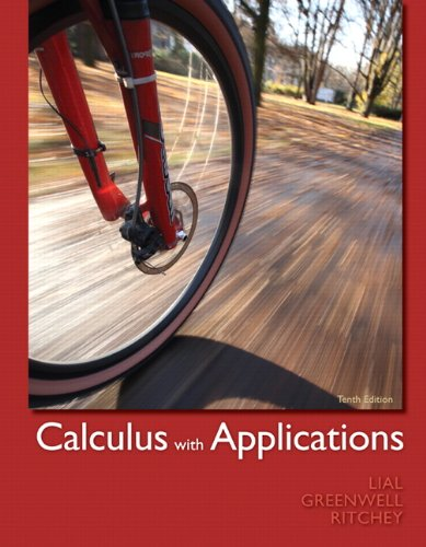 Calculus with Applications  10th 2012 (Revised) 9780321749000 Front Cover