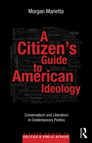 Citizen's Guide to American Ideology Conservatism and Liberalism in Contemporary Politics  2012 edition cover