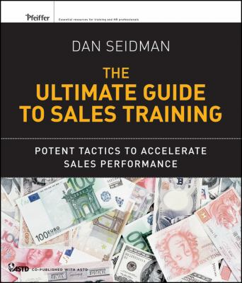 Ultimate Guide to Sales Training Potent Tactics to Accelerate Sales Performance 2nd 2012 edition cover