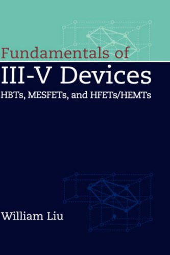 Fundamentals of III-V Devices HBTs, MESFETs, and HFETs/HEMTs  1999 edition cover