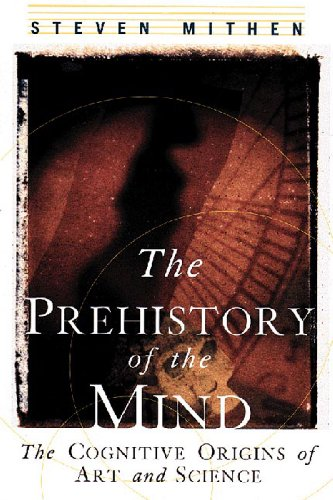 Prehistory of the Mind The Cognitive Origins of Art, Religion and Science N/A edition cover