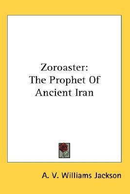 Zoroaster : The Prophet of Ancient Iran N/A 9780548140000 Front Cover
