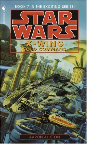 Solo Command: Star Wars Legends (X-Wing)   1999 9780553579000 Front Cover