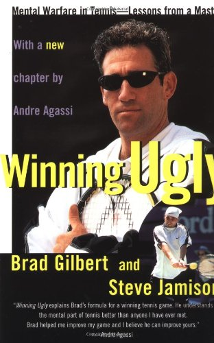 Winning Ugly Mental Warfare in Tennis--Lessons from a Master  1993 9780671884000 Front Cover