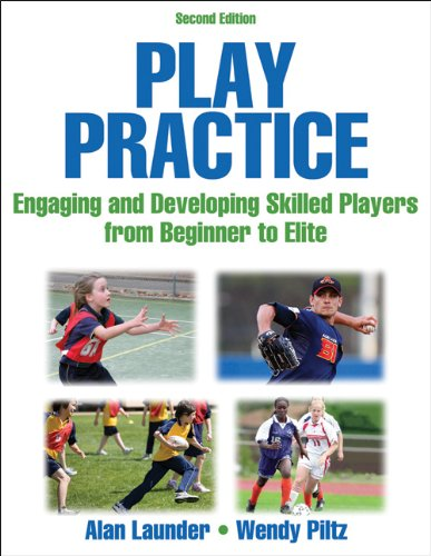 Play Practice: Engaging and Developing Skilled Players  2013 edition cover