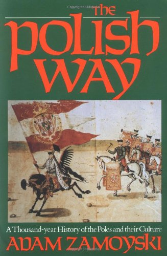Polish Way A Thousand Year History of the Poles and Their Culture N/A edition cover