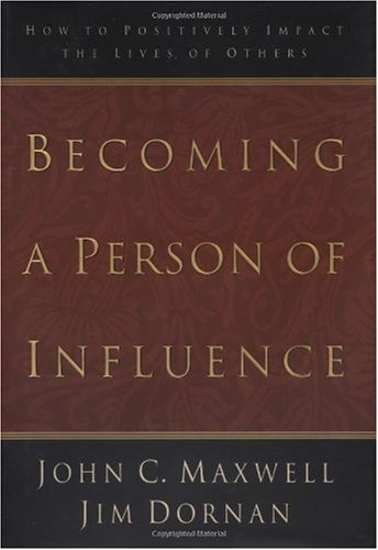 Becoming a Person of Influence How to Positively Impact the Lives of Others  1997 edition cover