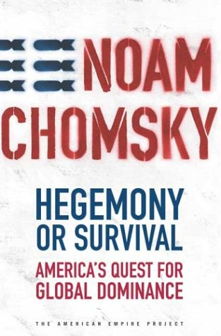 Hegemony or Survival America's Quest for Global Dominance  2003 (Revised) edition cover