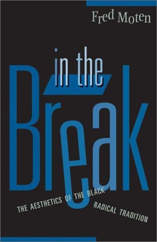 In the Break The Aesthetics of the Black Radical Tradition  2003 edition cover