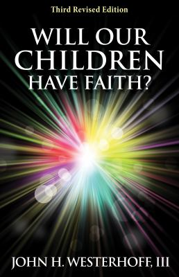 Will Our Children Have Faith?  3rd 2012 (Revised) edition cover