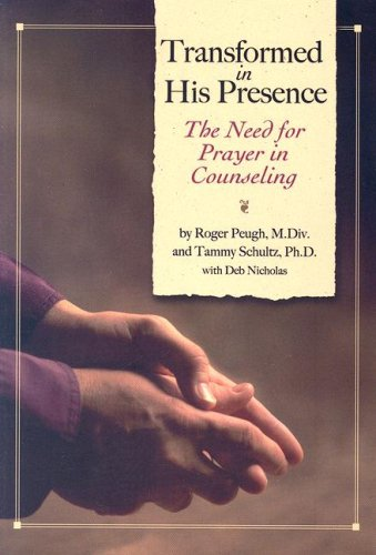 Transformed in His Presence The Need for Prayer in Counseling N/A 9780884693000 Front Cover