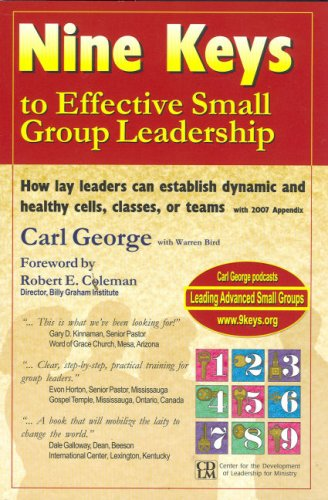 Nine Keys to Effective Small Group Leadership How Lay Leaders Can Establish Dynamic and Healthy Cells, Classes, or Teams  2007 edition cover