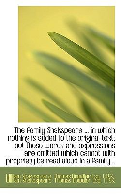 Family Shakspeare in Which Nothing Is Added to the Original Text; but Those Words and Expres  N/A 9781116412000 Front Cover