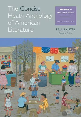 Concise Heath Anthology of American Literature - 1865 to the Present  2nd 2014 edition cover