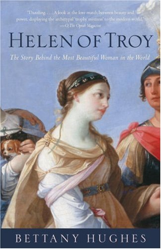 Helen of Troy The Story Behind the Most Beautiful Woman in the World N/A 9781400076000 Front Cover