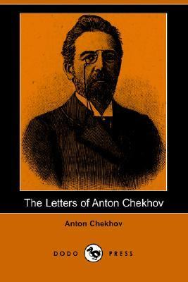 Letters of Anton Chekhov  N/A 9781406508000 Front Cover