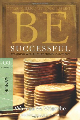 Be Successful (1 Samuel) Attaining Wealth That Money Can't Buy N/A edition cover