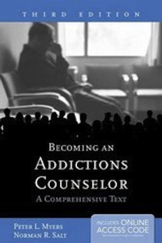 Becoming an Addictions Counselor A Comprehensive Text 3rd 2013 9781449673000 Front Cover