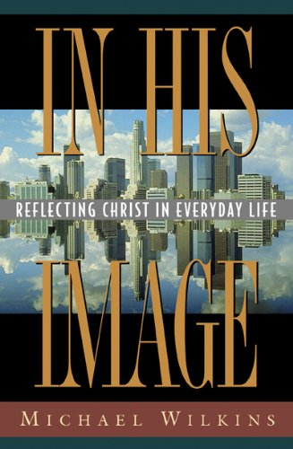In His Image Reflecting Christ in Everyday Life N/A edition cover