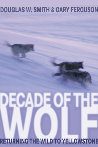 Decade of the Wolf Returning the Wild to Yellowstone  2005 edition cover