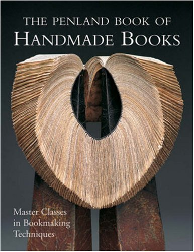 Penland Book of Handmade Books Master Classes in Bookmaking Techniques  2008 edition cover