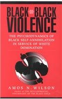 Black-on-Black Violence : The Psychodynamics of Black Self-Annihilation in Service of White Domination 1st edition cover