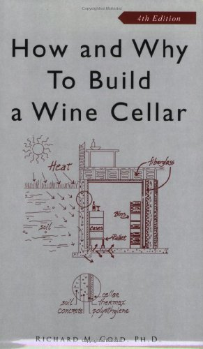 How and Why to Build a Wine Cellar  4th 2007 edition cover