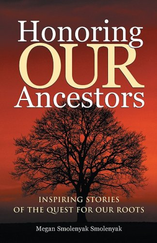 Honoring Our Ancestors Inspiring Stories of the Quest for Our Roots  2002 9781931279000 Front Cover