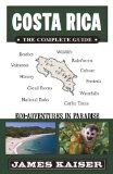 Costa Rica The Complete Guide - Eco-Adventures in Paradise 2nd 2015 edition cover