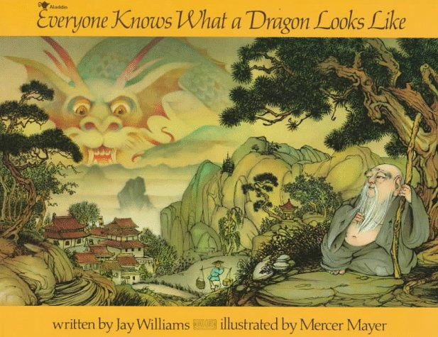 Everyone Knows What a Dragon Looks Like  N/A 9780020456001 Front Cover