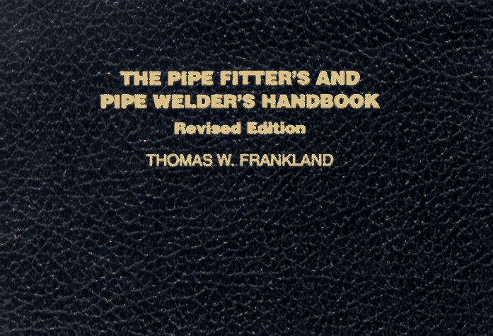 Pipe Fitter's and Pipe Welder's Handbook   1984 (Revised) 9780028025001 Front Cover