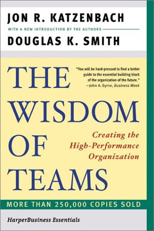 Wisdom of Teams Creating the High-Performance Organization  2003 edition cover