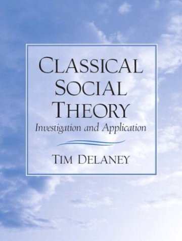 Classical Social Theory Investigation and Application  2004 edition cover