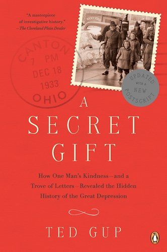Secret Gift How One Man's Kindness--And a Trove of Letters--Revealed the Hidden History of the Great Depression N/A edition cover