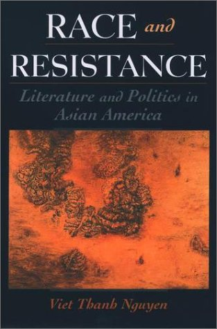 Race and Resistance Literature and Politics in Asian America  2002 9780195147001 Front Cover