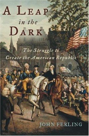 Leap in the Dark The Struggle to Create the American Republic  2003 edition cover