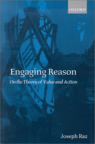 Engaging Reason On the Theory of Value and Action  2001 9780199248001 Front Cover